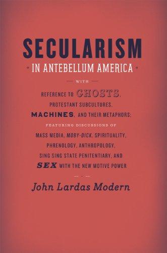 Secularism in Antebellum America (Religion and Postmodernism), Modern, John Lardas