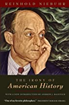 The Irony of American History by Reinhold…