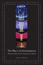 The Place of Enchantment: British Occultism…