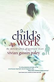 A Child's Work: The Importance of Fantasy…