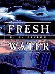 Fresh Water – tekijä: E. C. Pielou