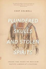 Plundered Skulls and Stolen Spirits: Inside…