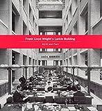 Frank Lloyd Wright's Larkin building : myth and fact / Jack Quinan
