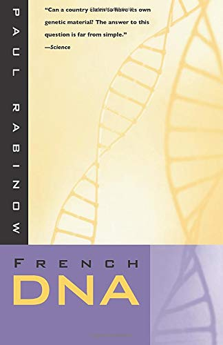 French DNA: Trouble in Purgatory, Rabinow, Paul