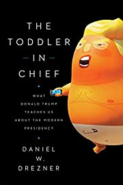 The Toddler in Chief: What Donald Trump…
