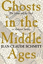Ghosts in the Middle Ages: The Living and…