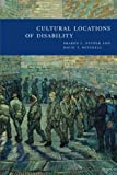 Cultural locations of disability / Sharon L. Snyder and David T. Mitchell