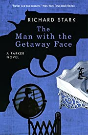 The Man with the Getaway Face: A Parker…