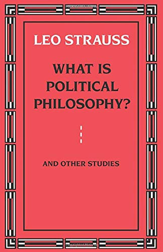 What is Political Philosophy? And Other Studies, Strauss, Leo