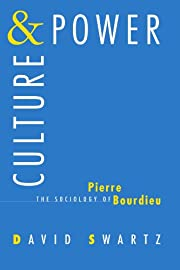 Culture and Power: The Sociology of Pierre…