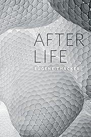 After Life af Eugene Thacker
