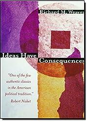 Ideas Have Consequences de Richard M. Weaver