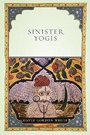 Sinister Yogis av David Gordon White