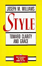 Style: Toward Clarity and Grace (Chicago…