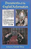 Documents of the English Reformation / edited by Gerald Bray