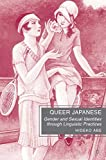 Queer Japanese : gender and sexual identities through linguistic practices / Hideko Abe