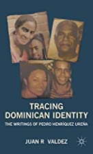 Tracing Dominican Identity: The Writings of…