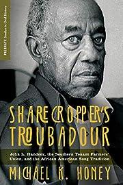 Sharecropper's Troubadour: John L. Handcox,…