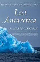 Lost Antarctica: Adventures in a…