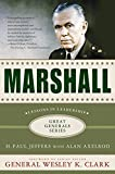 Marshall : lessons in leadership / H. Paul Jeffers with Alan Axelrod