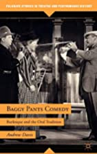 Baggy Pants Comedy: Burlesque and the Oral…
