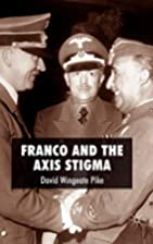 Franco and the Axis Stigma by David Wingeate…