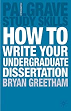 How to Write Your Undergraduate Dissertation…