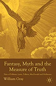 Fantasy, Myth and the Measure of Truth:…