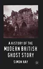 A History of the Modern British Ghost Story…