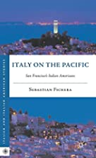 Italy on the Pacific : San Francisco's…