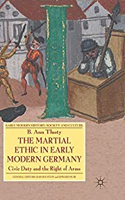 The Martial Ethic in Early Modern Germany:…