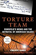 Torture Team: Rumsfeld's Memo and the…
