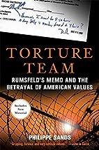 Torture Team: Rumsfeld's Memo and the…