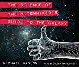 The science of The hitchhiker's guide to the galaxy / Michael Hanlon