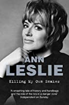 Killing My Own Snakes: A Memoir by Ann…