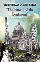 The Smell of the Continent by Richard Mullen