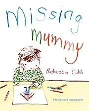 Missing Mummy av Rebecca Cobb
