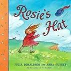 Rosie's Hat by Julia Donaldson