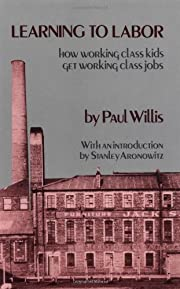 Learning to Labor: How Working Class Kids…