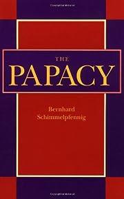The Papacy – tekijä: Bernhard…