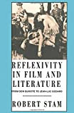 Reflexivity in film and literature : from Don Quixote to Jean-Luc Godard / by Robert Stam
