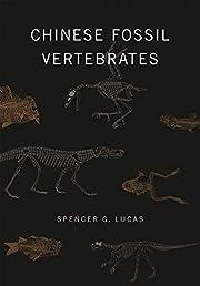 Chinese Fossil Vertebrates af Spencer G.…