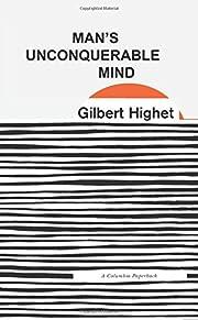 Man's Unconquerable Mind de Gilbert Highet
