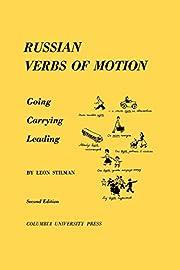 Russian Verbs of Motion av Leon Stilman