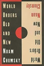 World Orders Old and New av Noam Chomsky