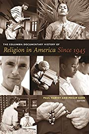 The Columbia documentary history of religion…