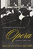 A short history of opera / by Donald Jay Grout