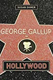 George Gallup in Hollywood / Susan Ohmer