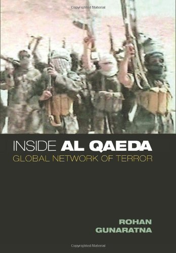 Inside Al Qaeda: Global Network of Terror, Gunaratna, Rohan