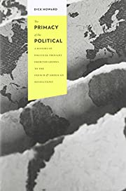 The Primacy of the Political: A History of…